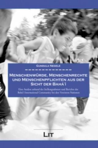Menschenwürde, Menschenrechte und Menschenpflichten aus der Sicht der Bahái