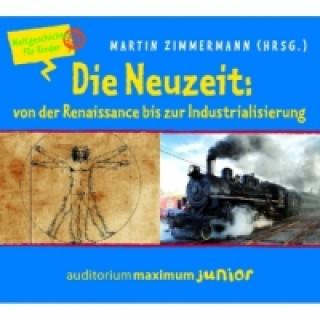 Die Neuzeit: von der Renaissance bis zur Industrialisierungs