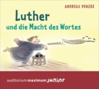 Luther und die Macht des Wortess
