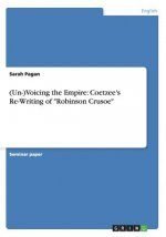 (Un-)Voicing the Empire: Coetzee's Re-Writing of