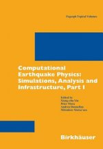 Computational Earthquake Physics: Simulations, Analysis and Infrastructure, Part I