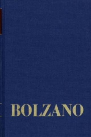 Bernard Bolzano Gesamtausgabe / Reihe II: Nachlaß. A. Nachgelassene Schriften. Band 12,1: Vermischte philosophische und physikalische Schriften 1832-1