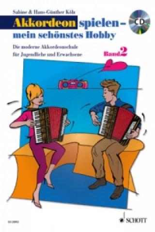 Akkordeon spielen - mein schönstes Hobby, m. Audio-CD. Bd.2