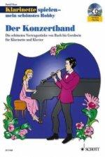 Klarinette spielen - mein schönstes Hobby, Der Konzertband, Klarinette und Klavier, m. Audio-CD