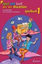 Spiel und Spaß mit der Blockflöte, Spielbuch für Sopran-Blockflöte mit verschiedenen Instrumenten. Bd.1