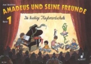 Amadeus und seine Freunde. Bd.1