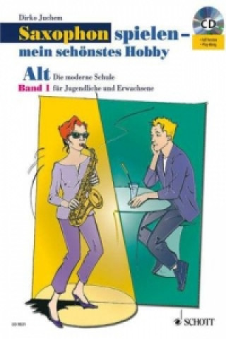 Saxophon spielen - mein schönstes Hobby, Alt-Saxophon. Bd.1