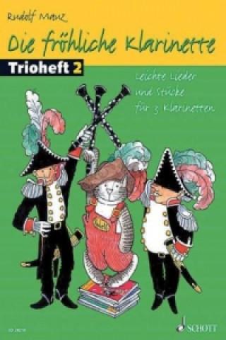 Die fröhliche Klarinette, Trioheft, Spielpartitur. Bd.2