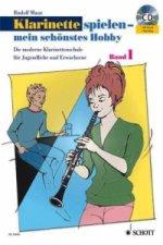 Klarinette spielen - mein schönstes Hobby, m. Audio-CD. Bd.1