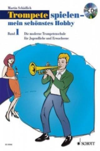 Trompete spielen, mein schönstes Hobby. Bd.1