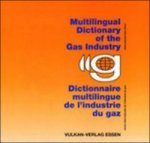Multilingual Dictionary of the Gas Industry. Dictionaire multilingue de l' industrie du gaz