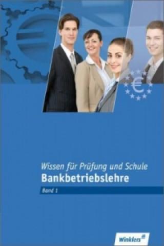 Bankbetriebslehre. Bd.1