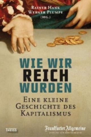Wie wir reich wurden. Bd.1