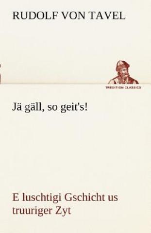 Ja Gall, So Geits!