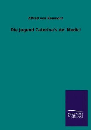 Jugend Caterinas De Medici
