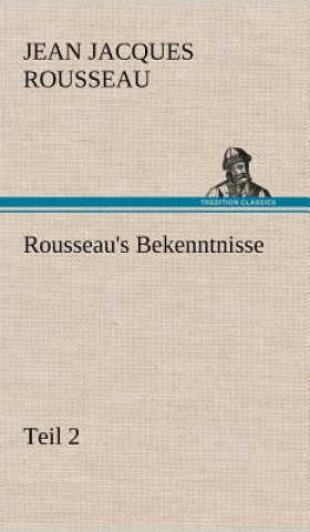 Rousseaus Bekenntnisse, Teil 2