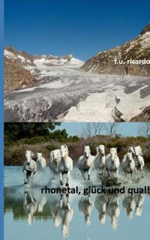 Rhonetal - Gluck und Qual!