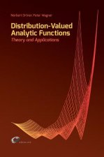 Distribution-Valued Analytic Functions - Theory and Applications