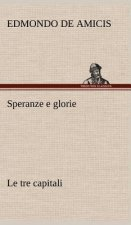 Speranze e glorie Le tre capitali