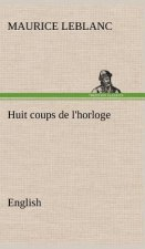 Huit coups de l'horloge. English