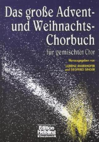 Das große Advent- und Weihnachts-Chorbuch, für gemischten Chor, Chorpartitur