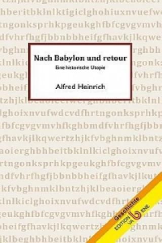 Nach Babylon und retour