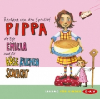 Pippa, die Elfe Emilia und die Käsekuchenschlachts