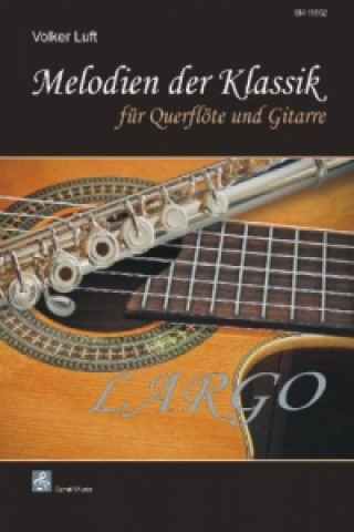 Melodien der Klassik: Largo, für Querflöte und Gitarre