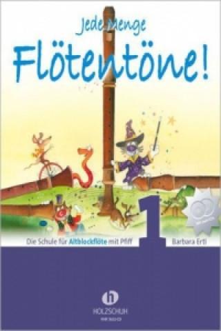 Jede Menge Flötentöne, für Altblockflöte, m. 2 Audio-CDs. Bd.1