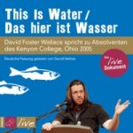 This Is Water / Das hier ist Wasser, 1 Audio-CD (Sonderedition)