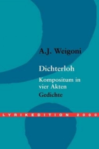 Dichterloh - Kompositum in vier Akten
