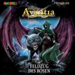 Die Chroniken von Avantia - Der Feldzug des Bösens