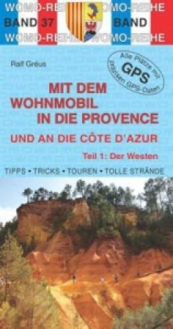 Mit dem Wohnmobil in die Provence und an die Cote d Azur - Der Westen