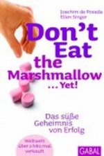 Don't Eat the Marshmallow... Yet!