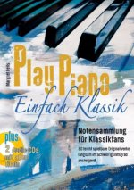 Play Piano - Einfach Klassik, m. 2 Audio-CDs