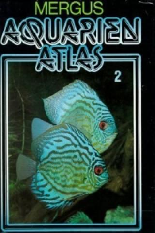 Aquarien Atlas. Bd.2