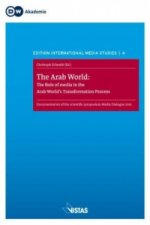 The Arab World: The Role of Media in the Arab World's Transformation Process