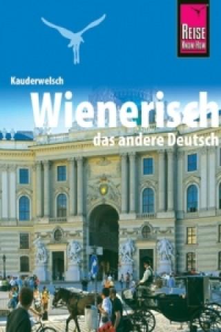 Wienerisch - Das andere Deutsch.