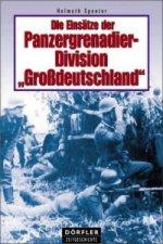 Die Einsätze der Panzergrenadier-Division 'Großdeutschland'