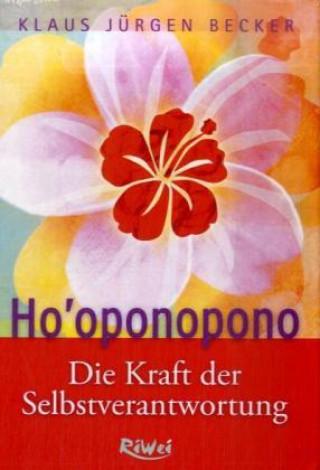 Hooponopono, Die Kraft der Selbstverantwortung