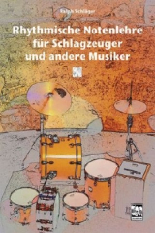 Rhythmische Notenlehre für Schlagzeuger und andere Musiker