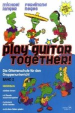 Play Guitar Together!, m. Audio-CD. Bd.2