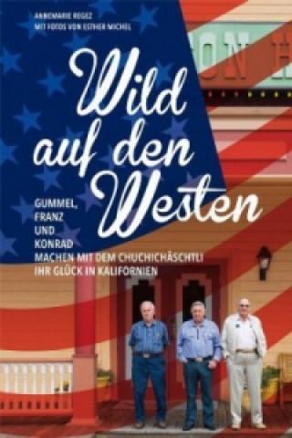 Wild auf den Westen