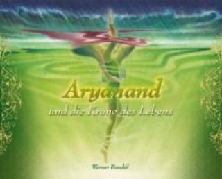 Aryanand und die Krone des Lebens