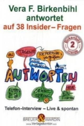 Vera F. Birkenbihl antwortet auf 38 Insider-Fragen