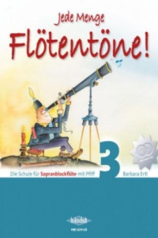 Jede Menge Flötentöne! Band 3 (mit 2CDs). Bd.3