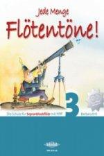 Jede Menge Flötentöne!, für Sopranblockflöte, m. 2 Audio-CDs. Bd.3