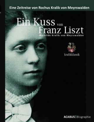 Ein Kuss von Franz Liszt, Mathilde Kralik von Meyrswalden