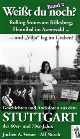 Weißt du noch? Geschichten und Anekdoten aus dem Stuttgart der 60er und 70er Jahre