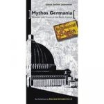 Mythos Germania - Shadows and Traces of the Reich Capital. Mythos Germania - Schatten und Spuren der Reichshauptstadt, englische Ausgabe